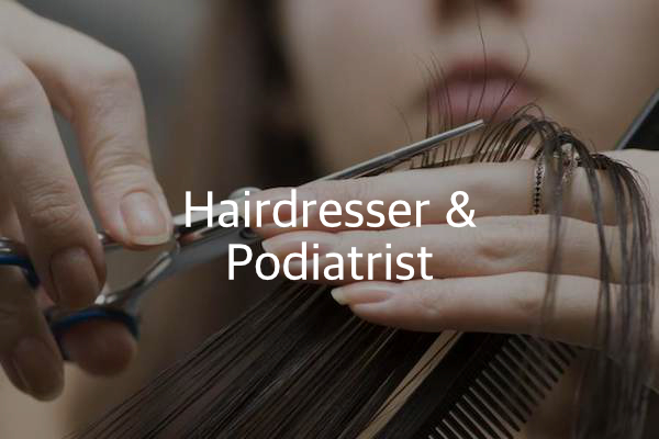 hairdresser and podiatrist
